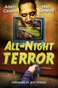 All-Night Terror - Matt Serafini, Adam Cesare, Jeff Strand
