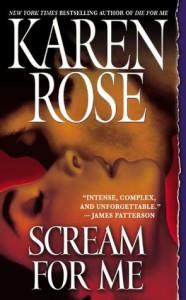 Scream For Me (book #8) - Karen Rose