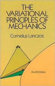 The Variational Principles of Mechanics - Cornelius Lanczos