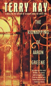 The Kidnapping of Aaron Green - Terry Kay