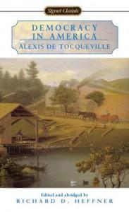 Democracy in America - Alexis de Tocqueville, Richard C. Heffner