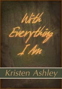With Everything I Am - Kristen Ashley