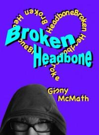 Broken Headbone - Ginny McMath