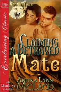 Claiming A Betrayed Mate - Anitra Lynn McLeod