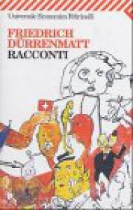 Racconti - Friedrich Dürrenmatt, Umberto Gandini