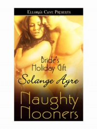 Bride's Holiday Gift - Solange Ayre