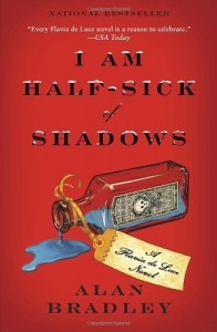 I Am Half-Sick of Shadows (Flavia de Luce Mystery, Book 4) [Paperback] [2012] (Author) Alan Bradley -
