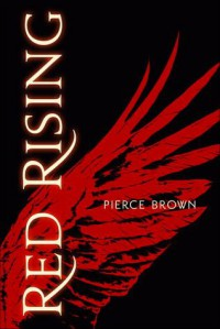 Red Rising: Book I of the Red Rising Trilogy - Pierce Brown