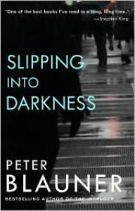 Slipping Into Darkness - Peter Blauner