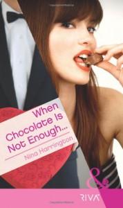 When Chocolate Is Not Enough - Nina Harrington