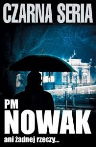 Ani żadnej rzeczy… - PM Nowak