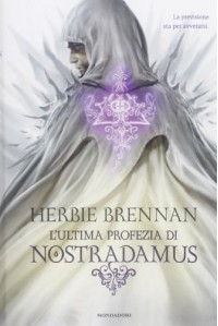 L'ultima profezia di Nostradamus - Herbie Brennan