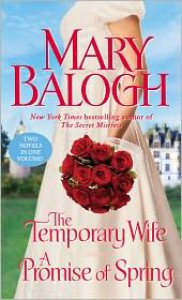 The Temporary Wife/A Promise of Spring (Web #4) - Mary Balogh