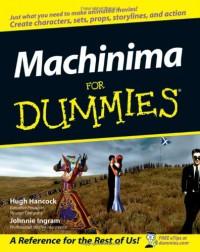 Machinima for Dummies [With DVD] - Hugh Hancock