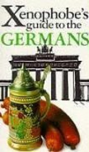 The Xenophobe's Guide to the Germans - Stefan Zeidenitz, Ben Barkow