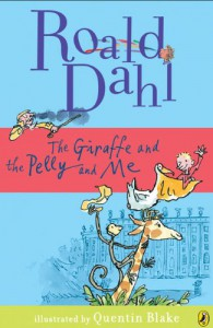 The Giraffe and the Pelly and Me - Quentin Blake, Roald Dahl