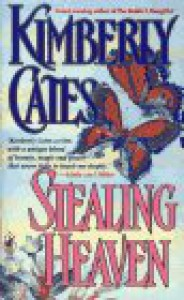 Stealing Heaven - Kimberly Cates