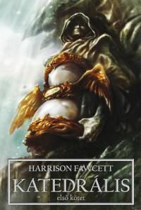 Katedrális I-IV. - Harrison Fawcett