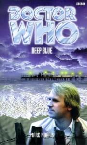 Doctor Who: Deep Blue - Mark Morris