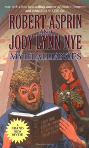 Myth Alliances - Robert Lynn Asprin, Jody Lynn Nye