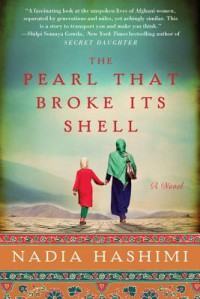 The Pearl That Broke Its Shell - Nadia Hashimi