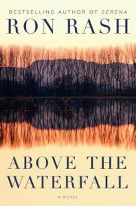 Above the Waterfall: A Novel - Ron Rash