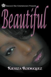Beautiful (Beautiful Mess Series) - Kiexiza Rodriquez
