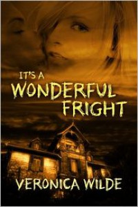It's a Wonderful Fright - Veronica Wilde