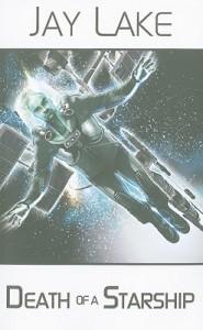 Death of a Starship - Jay Lake