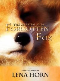 Forgotten Fox ( The Celestial Saga, #1) - Lena Horn