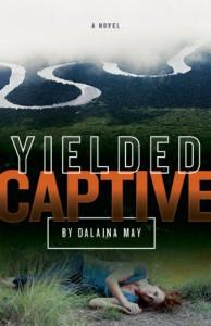 Yielded Captive - Dalaina May