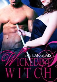 Wickedest Witch - Eve Langlais