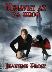 Nenávist až za hrob (Noční lovci, #3) - Zuzana Ľalíková, Jeaniene Frost