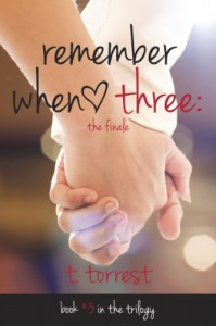 Remember When 3: The Finale (Remember Trilogy #3) - T. Torrest