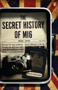 The Secret History of MI6: 1909-1949 - Keith Jeffery