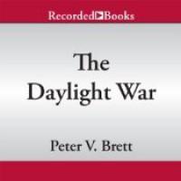 The Daylight War  - Peter V. Brett, Pete Bradbury