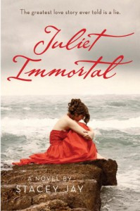 Juliet Immortal (Juliet Immortal #1) - Stacey Jay