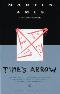 Time's Arrow - Martin Amis