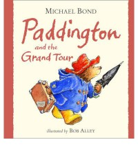 Paddington And The Grand Tour - Michael Bond, Paul Vaughan