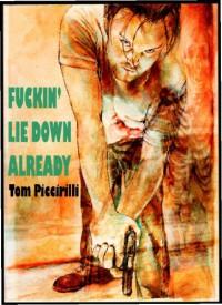 Fuckin' Lie Down Already - Tom Piccirilli, Caniglia