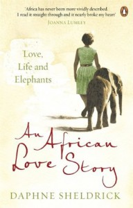 An African Love Story: Love, Life and Elephants - Daphne Sheldrick
