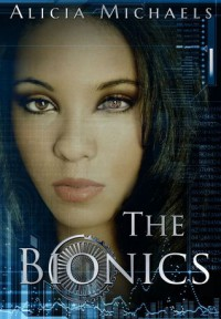 The Bionics - Alicia Michaels