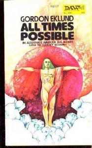 All Times possible - Gordon Eklund, Gordon R. Dickson