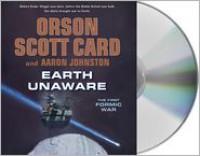 Earth Unaware  - Orson Scott Card, Stephan Rudnicki, Aaron Johnston