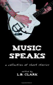 Music Speaks - L.B. Clark, Erin McGowan, J.D. Mader, David Antrobus, James Clark