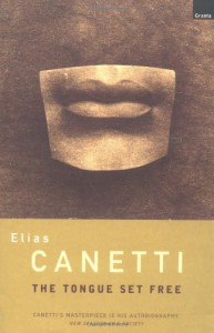 The Tongue Set Free - Elias Canetti