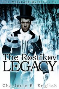 The Rostikov Legacy (Malykant Mysteries, #1) - Charlotte E. English