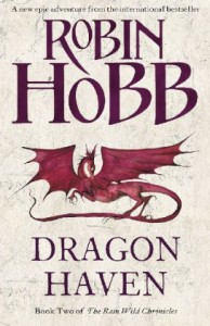 Dragon Haven (The Rain Wild Chronicles, #2) - Robin Hobb