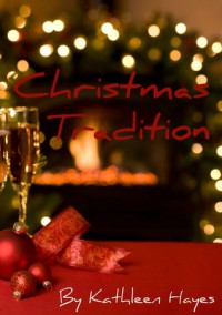 Christmas Tradition - Kathleen  Hayes