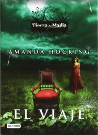 El viaje (Tierra de Magia, #1) - Amanda Hocking